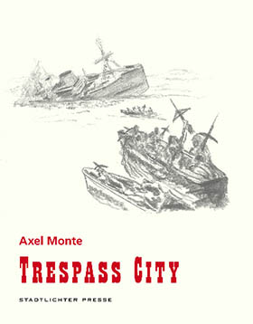 Axel Monte: Tresspass City
