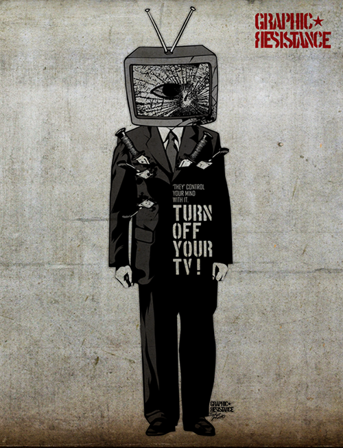 graphicresistance Turn off your TV!